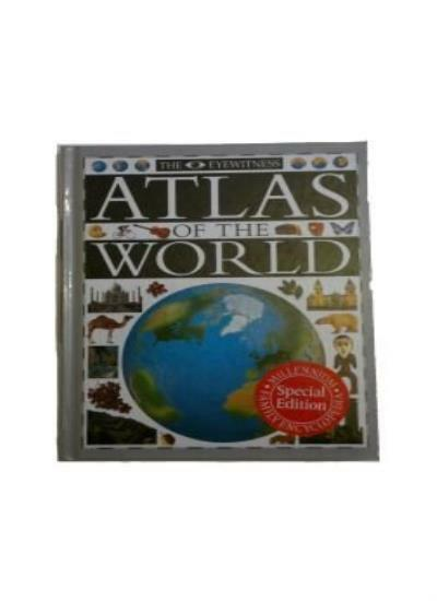The Eyewitness Atlas of the World,