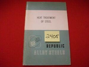 HEAT-TREATMENT-OF-STEEL-REPUBLIC-ALLOY-STEEL-1961-VINTAGE-ENGINEERING-MANUAL-VGC