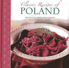 Classic Recipes of Poland: The Best Traditional Food and Cooking in 25 Authentic Regional Dishes by Ewa Michalik (Hardback, 2013)