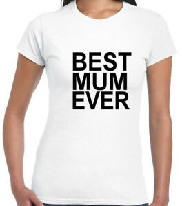 Best-Mum-ever-T-Shirt-Fashion-Gift-for-Mother-Fresh-Tee-Mother-039-s-day-Mama-Mummy