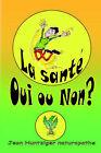 La Sante Oui Ou Non? by Jean Huntziger (Paperback, 2006)