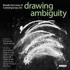 Drawing Ambiguity: Beside the Lines of Contemporary Art by I.B.Tauris & Co Ltd (Paperback, 2015)