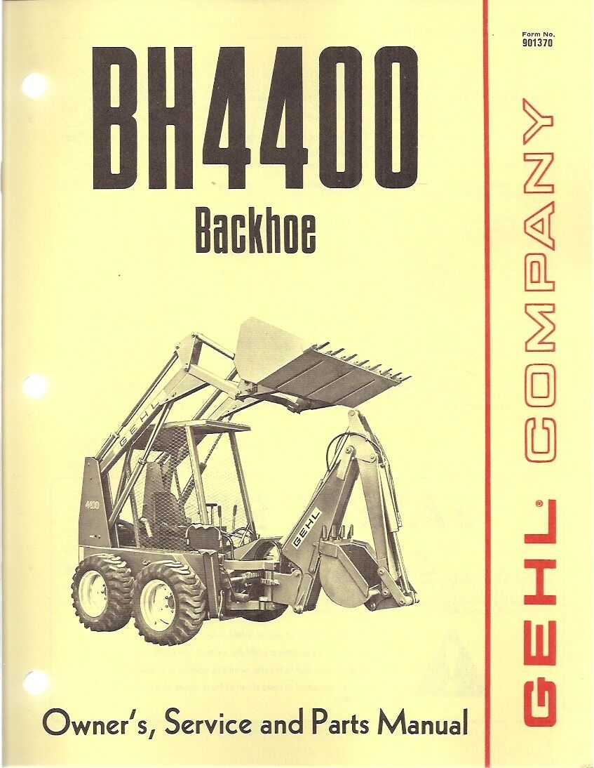 Gehl BH4400 Backhoe Operator S And Parts Manual