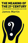 The Meaning of the 21st Century: a Vital Blueprint for Ensuring Our Future by James Martin (Hardback, 2006)
