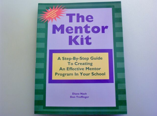 The Mentor Kit : A Step-by-Step Guide to Creating an Effective Mentor Program