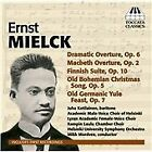 Ernst Mielck: Dramatic Overture; Macbeth Overture; Finnish Suite; Old Bohemian Christmas Song; Old G (2013)