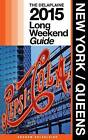 New York / Queens - The Delaplaine 2015 Long Weekend Guide by Andrew Delaplaine (Paperback / softback, 2014)