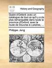 Guide D'Oxford: Avec Un Catalogue de Tout Ce Qu'il y a de Plus Remarquable Dans Toute La Province D'Oxford: Avec La Route de Douvres Londres, ... by Philippe Jung (Paperback / softback, 2010)