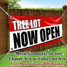 Tree Lot Now Open Advertising Vinyl Banner Sign Flag Any Size Thick