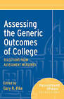 Assessing the Generic Outcomes of College: Selections from Assessment Measures by Gary R. Pike (Paperback, 2011)