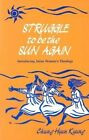 Struggle to be Sun Again by H.K. Chung (Paperback, 1990)