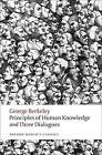 Principles of Human Knowledge and Three Dialogues by George Berkeley (Paperback, 2009)