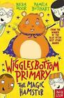 Wigglesbottom Primary: The Magic Hamster by Pamela Butchart (Paperback, 2016)