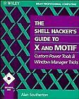 The Shell Hacker s Guide to X and Motif  Custom Power Tools and Windo