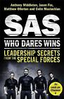 SAS: Who Dares Wins: Leadership Secrets from the Special Forces by Matthew Ollerton, Colin Maclachlan, Jason Fox, Anthony Middleton (Paperback, 2017)