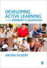 Developing Active Learning in the Primary Classroom by Anitra Vickery (Paperback, 2013)