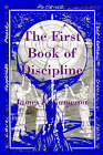 The First Book of Discipline by James K. Cameron (Paperback, 2004)