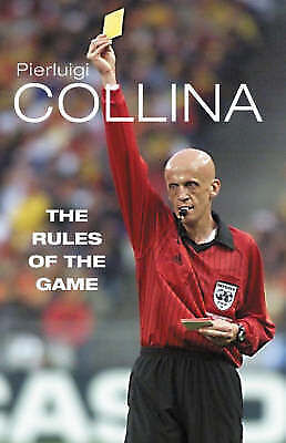 Pierluigi Collina, The Rules of the Game, Hardcover, Excellent Book