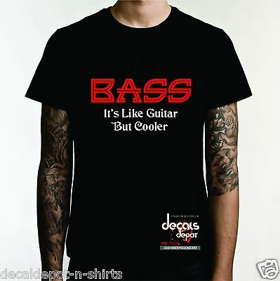 (FOR BASS PLAYER) BASS It's Like A Guitar But Cooler / read BACK PRINT too.