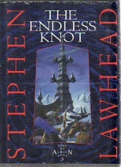The Endless Knot (Song of Albion) By  Stephen Lawhead. 9780745922317