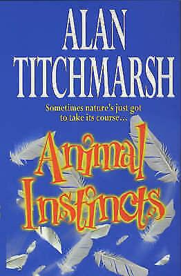 """AS NEW"" Titchmarsh, Alan, Animal Instincts Book"