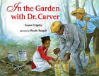 In the Garden with Dr. Carver by Susan Grigsby (Hardback, 2010)