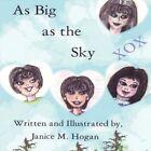 as Big as The Sky 9781424191819 by Janice M Hogan Paperback