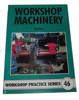 WORKSHOP MACHINERY -  WORKSHOP PRACTICE SERIES BOOK 46