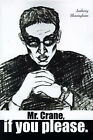 Mr. Crane, If You Please by Anthony Blossingham (Paperback / softback, 2000)
