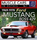 1969-1970 Ford Mustang Boss 429 Muscle Cars in Detail No. 7 von Daniel Burrill (2017, Taschenbuch)