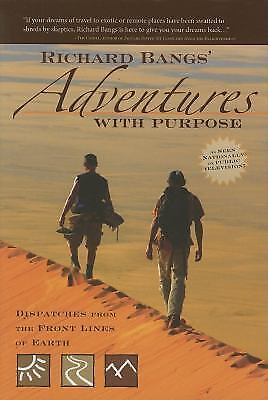 Richard Bangs' Adventures with Purpose : Dispatches from the Front Lines of 9780897327350  eBay