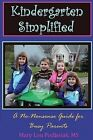 Kindergarten Simplified a No-nonsense Guide for Busy Parents 9780595528684