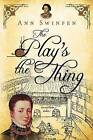 The Play's the Thing by Ann Swinfen (Paperback, 2016)