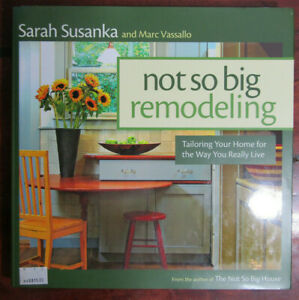 (As new HB/DJ) Sarah Susanka & Marc Vassalo; Not So Big Remodeling: Tailoring yo