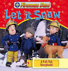 Fireman Sam: Let it Snow! by Egmont UK Ltd (Board book, 2007)