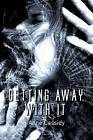 Getting Away with it by Anne Cassidy (Paperback, 2009)