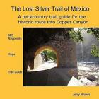 Lost Silver Trail of Mexico 9781435711723 by Jerry Brown Paperback