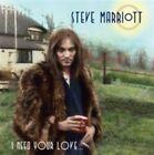 Steve Marriott I Need Your Love (like a Fish