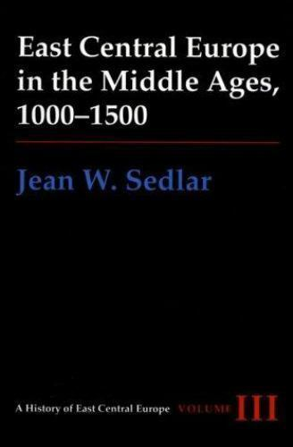 EAST CENTRAL EUROPE IN MIDDLE AGES, 1000-1500 (HISTORY OF By Jea Sedlar *VG+*