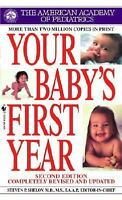 Your Baby's First Year (Second Edition) by American Academy of Pediatrics...