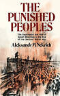 The Punished Peoples: The Deportation and Fate of Soviet Minorities at the End of the Second World War by Aleksandr M. Nekrich (Paperback, 2008)