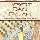 Desert Rain Dream by Kate Merkley 9781456037321 Paperback 2010