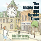 The Inside Out and Upside Town by Blaise Tracy (Paperback / softback, 2008)