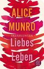 Liebes Leben von Alice Munro (2015, Gebundene Ausgabe)