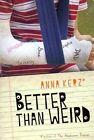 Better Than Weird 9781554693627 by Anna Kerz Paperback