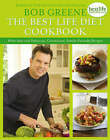 The Best Life Diet Cookbook: More Than 100 Delicious, Convenient, Family-Friendly Recipes by Bob Greene (Other book format, 2009)
