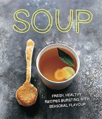 1 of 1 - Soup: Fresh, Healthy Recipes Bursting with Seasonal Flavour, Vava Berry, New