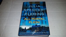 Clare Fergusson and Russ Van Alstyne Mysteries: All Mortal Flesh 5 by Julia Spencer-Fleming (2006, Hardcover)