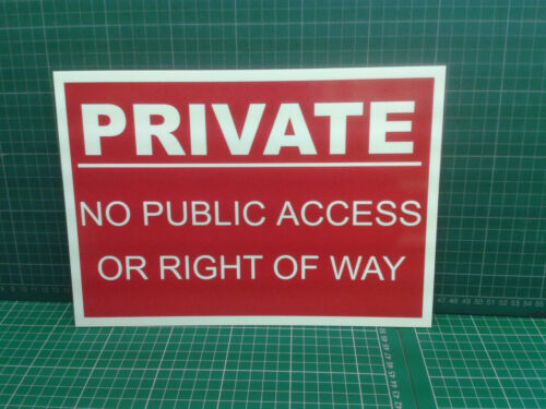 Free p/&p A4 PRIVATE NO PUBLIC ACCESS sign