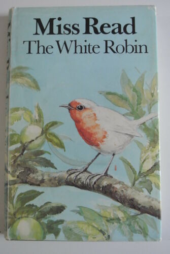 1 of 1 - Book. The White Robin by Miss Read (Hardback, 1979). First Edition. HBDJ.